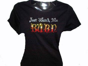 Just Watch Me Burn Halloween Swarovski Crystal Rhinestone T Shirt