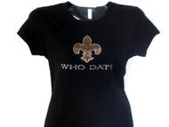 Who Dat? Fleur De Lis Rhinestone Bling T Shirt