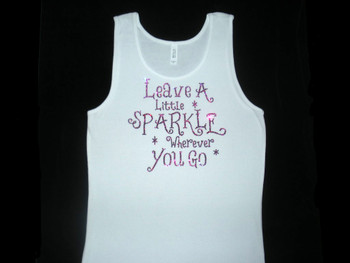 Leave A Little Sparkle Wherever You Go Swarovski rhinestone tank top tee shirt