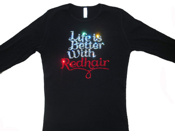 Life Is Better With Red Hair Sparkly Rhinestone T Shirt