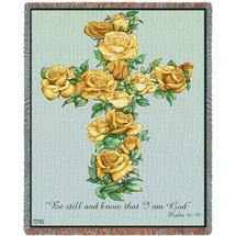 Yellow Rose Cross -  Be Still And Know That I Am God - Scriptures - Psalm 46:10 - Sympathy - Tapestry Throw