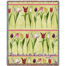 Tulips - Give Thanks To The Lord For He Is good - Scriptures - Psalm 118:1 - Tapestry Throw