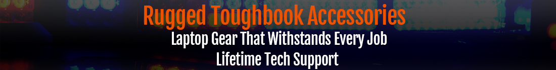 Toughbook Accessories That Withstand Every Job
