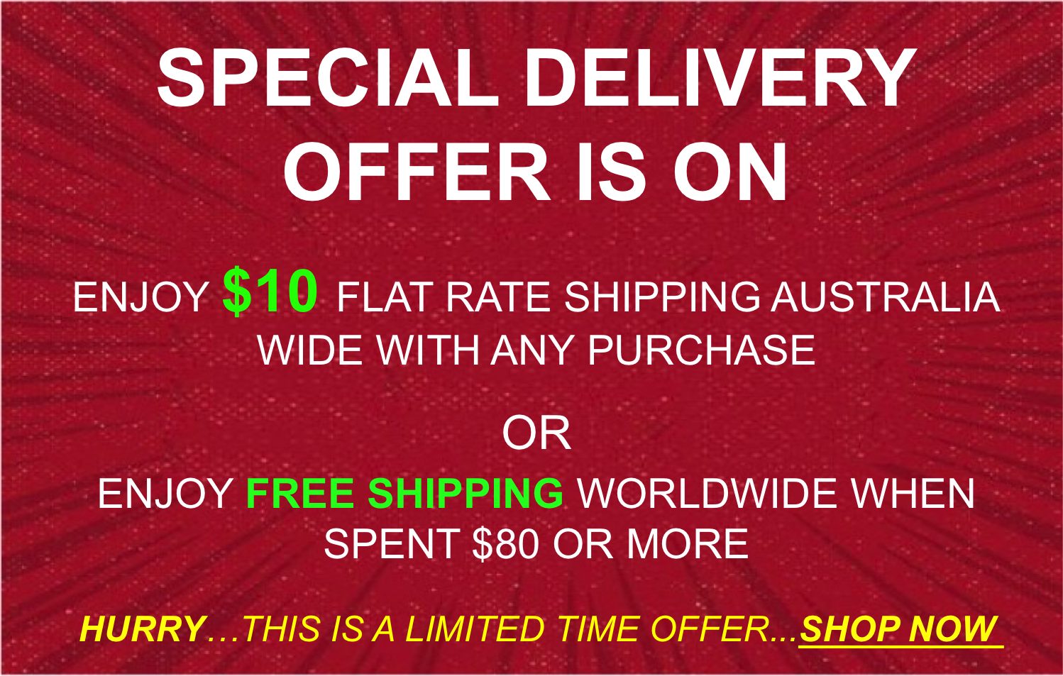 SPECIAL OFFER - $10 FLAT RATE SHIPPING or FREE Shipping