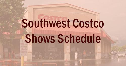Southwest Costco Shows