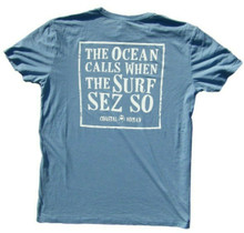 Ocean calls, Surf sez so. T-shirt