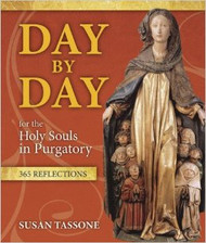 Day by Day for the Holy Souls in Purgatory 365 Reflections includes prayers, teachings about purgatory, real-life stories, Susan's own wisdom, meditations, quotes from the saints, and more. You can use this book however you like - as a daily devotional, as a year round novena, to follow the liturgical seasons - or, just pick it up and read as the Spirit leads you. God has given us the duty, power and privilege of praying for the release of the holy souls. Now Susan Tassone has given you a powerful way to accomplish that mission