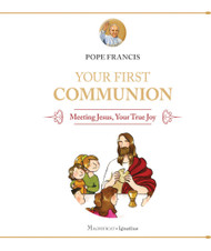 Your First Holy Communion: Meeting Jesus Your True Joy. These are the words of Pope Francis himself, addressed to young people preparing for their First Communion. They are words of wisdom and encouragement about the patient and enduring love of Jesus, who comes to us as bread to give us his own strength. In words a child can understand, the Pope explains that not only in the Eucharist but also in the sacraments of Baptism and Confession we meet Jesus and receive his transforming love. On every page children and their parents will discover that Jesus is indeed their true joy!  Hardcover. 48 pages.