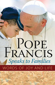 Since his election, Pope Francis has expressed his concern for the urgent pastoral needs of families. In this collection, the Holy Father speaks to families personally, offering his distinctive combination of love and pastoral wisdom.   Pope Francis Speaks to Families includes words to families in general as well as advice directed specifically to married and engaged couples, mothers, fathers, and children. These excerpts from Pope Francis' public addresses will hearten and enlighten you, whatever your role in the greater family of the Church. This is a joyful book, easy to dip into or read straight through.