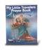 """My Little Travelers Prayer Book features prayers appropriate for all means of travel.  full color Bonella Art! dimensions: 2 3/4"""""""" x 3 1/2"""" with 64 pages."""