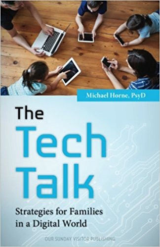 Have you had the tech talk with your children? Does the mere mention of it cause you to shudder? We think it s important, but for many parents it s almost as uncomfortable as the other talk we dread. So we avoid it.  Author Michael Horne, a Catholic parent and clinical psychologist, knows all too well the struggles families face understanding and dealing with how technology impacts our lives. In his new book, The Tech Talk, he not only zeroes in on the dangers of children s unsupervised forays into the digital world, but he shows you what s out there and how it can influence your children both negatively and positively. The Tech Talk gives parents practical strategies for living in a digital world, keeping it all in balance, and unplugging from technology to improve the health and happiness of the whole family. Have The Tech Talk. You ll be glad you did.