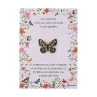 "1"" Butterfly Pin. ""It is said that when you see a butterfly in your garden...it's someone you love in heaven reminding you to remember all the beautiful memories you shared with them. Bereavement Memorial Butterfly Pin. Pins measure 1"" and come in assorted colors."