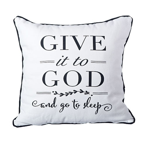 """14"""" x 14"""" Give it to God Pillow.  Made of 50% polyester, 50%Cotton.  One side says """"Give it to God"""" and when turned around it gives a reminder to """"Take a Breath, relax and stop worrying. Have faith, let go and LET GOD. See also Give it to God Bracelet (Item #222904) and Give it to God Prayer Box (Item #222750), and Give it to God Coffee Mug (2230022), Give it to God Plaque(223155), and Give it to God Dish Towel (223172)"""