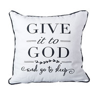 "14"" x 14"" Give it to God Pillow.  Made of 50% polyester, 50%Cotton.  One side says ""Give it to God"" and when turned around it gives a reminder to ""Take a Breath, relax and stop worrying. Have faith, let go and LET GOD. See also Give it to God Bracelet (Item #222904) and Give it to God Prayer Box (Item #222750), and Give it to God Coffee Mug (2230022), Give it to God Plaque(223155), and Give it to God Dish Towel (223172)"