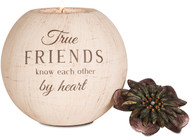 "5"" Round Tea Light Holder. ""True Friends know each other by heart"" Comes with one tea light candle."
