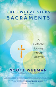 The Twelve Steps and the Sacraments: A Catholic Journey through Recovery by Scott Weeman  In the first book to directly integrate the Twelve Steps with the practice of Catholicism, Scott Weeman, founder and director of Catholic in Recovery, pairs his personal story with compassionate straight talk to show Catholics how to bridge the commonly felt gap between the Higher Power of twelve-step programs and the merciful God that he rediscovered in the heart of the sacraments. **Winner of a 2018 Catholic Press Association Award: Sacraments. (Second Place).