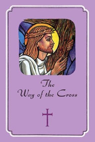 "The Way of the Cross ~ Thomas Wichert. Booklet is 36 pages long and measures 4"" x 6"" in size. Bulk pricing available"