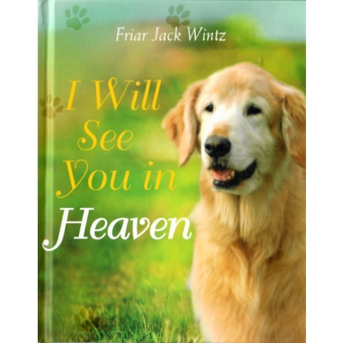 """Franciscan Jack Wintz wants you to know—the Bible gives us many clues that we will be with our pets in heaven for eternity!    """"Our God is a God of overflowing love, goodness, and beauty who is ready to give over everything to those he loves. This goodness is reflected in the whole family of creation. When God says of any creature, whether human or nonhuman, that it is good or very good, it's not simply a matter of moral goodness. The creature also has an inherent goodness and beauty—a beauty that reflects God, who is Beauty itself.""""  Beautiful New Expanded Edition Includes:  Blessing and prayers  Special presentation pages  Photos of readers' beloved companions"""
