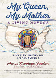 In My Queen, My Mother: A Living Novena, award-winning author Marge Steinhage Fenelon brings you along on a pilgrimage to nine Marian shrines across the United States. Each day of this spiritual journey helps you encounter God and a deeper relationship with the Blessed Mother.