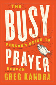 Beloved author Deacon Greg Kandra knows all too well what it is to be busy. Drawing from his own experience and those of fellow Catholics and the saints' lives, Deacon Kandra helps us realize the importance of prayer and offers practical tips for making it a part of each day. Prayer includes regular participation in the sacraments (Mass, Confession) but is also about a constant communication with God and a way to plan our day each morning and evaluate our progress each evening. How is God showing us to spend our time? What can we do to be less busy and make room for God? This book answers these questions.