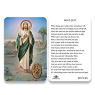 Laminated prayer card with gold foil embossed medal design on card. Don't Quit Prayer on reverse side. Approximately 2 1/4 x 3 1/4 inches. Printed in Italy
