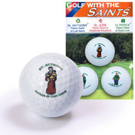 Golf with the Saints:  for those who need the help of all three saints; whose outings frequently result in futile hunts for missing balls; for those who despair of ever improving their game; and for those who just need a little luck, these Saints Golf Balls offer a reminder that prayer can help! St. Anthony of Padua is invoked by millions as the finder of lost objects – who better to call on when your ball goes astray? St. Jude is known as the patron saint of desperate situations and lost causes – does it seem you just can't avoid the hazards? Ask St. Jude for help. St. Patrick is the patron saint of Ireland – may the luck of the Irish help your ball find the green!