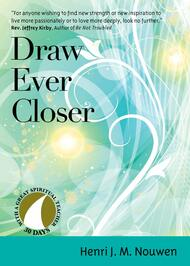 Draw Ever Closer is an easy-to-use devotional for all who seek both intimacy with God and relationship with other people. This book offers you a personal, thirty-day retreat based on the most popular works of modern spiritual writer Henri J. M. Nouwen, a priest, psychologist, and lifelong seeker whose books include Out of Solitude and With Open Hands. Requiring only a few minutes each day, Draw Ever Closer allows you to reflect deeply on the fundamental longings for meaning, belonging, and intimacy as well as the call to service and social justice in each person's life.  Henri Nouwen—renowned Dutch priest, teacher, and spiritual leader—explored the depths of human experience as a meeting place with God in his spiritual writings for popular audiences. Trained as a psychologist, he was keenly aware of the inner movements of the psyche: the search for authentic self-awareness, the longing for human intimacy, and the desire to draw ever closer to the fullness of union with God.  All titles in the 30 Days with a Great Spiritual Teacher series contain a brief morning meditation, a mantra for use throughout the day, and a night prayer to focus your thoughts as the day ends. This simple book is the perfect prayer companion for busy people who want to root their spiritual practice in Nouwen's timeless, and timely, teachings on relationship. Reflecting perceptively on the words and deeds of Jesus, Nouwen shares his own relationship with Christ in a way that leads readers to Christ and teaches them to follow his example.