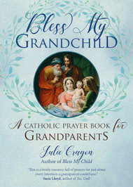 "Whether your grandchildren live with you, just around the corner, or a thousand miles away, praying for them every day is one of the most important ways you can show your love and concern. And when you are searching for the right words, Bless My Grandchild is the prayer book you need. This follow-up to Julie Cragon's bestseller, Bless My Child, combines original and traditional prayers and devotions that will help you place the joys and worries you experience as a grandparent in the hands of God.  ""Grandparents are the living memory of the family,"" Pope Francis noted. ""They pass on the faith; they transmitted the faith to us.""  In Bless My Grandchild, bestselling Catholic author Julie Cragon combines thoughtful scripture quotes and wisdom from saints along with prayers appropriate for every milestone and circumstance of a grandchild's life, from conception through adulthood, including special circumstances and contemporary needs. There are prayers for: the first day of school, adoption, learning to read, courage, sacramental milestones, and illness or death of a friend, family member, or pet. The book concludes with traditional prayers and novenas that you can teach a grandchild or offer on their family's behalf, including the novena to St. Jude, ""Stations of the Cross for My Grandchild,"" the Angelus, and ""Consecration of the Family."""