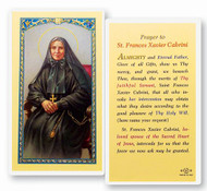 Prayer to St. Frances Xavier Cabrini Laminated Holy Card St. Frances Xavier Cabrini was the first United States citizen to be canonized. Her deep trust in the loving care of her God gave her the strength to be a valiant woman doing the work of Christ.    When the bishop closed the orphanage in 1880, he named Frances prioress of the Missionary Sisters of the Sacred Heart. Seven young women from the orphanage joined her.  She traveled with six sisters to New York City to work with the thousands of Italian immigrants living there. In 35 years, Frances Xavier Cabrini founded 67 institutions dedicated to caring for the poor, the abandoned, the uneducated and the sick. Seeing great need among Italian immigrants who were losing their faith, she organized schools and adult education classes.