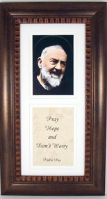 Padre Pio and Prayer in a Bronze Frame. Padre Pio and Prayer are matted and under glass. Padre Pio framed picture comes with hangers for wall mount. Padre Pio framed artwork measures 8.5 x 16.5 Prayer Reads:  Pray, Hope,  and Don't Worry ~ Padre Pio