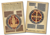 "This 4""x6"" card is the perfect tool to teach your parishioners, students, family, and friends about this ancient medal of spiritual warfare. Whether placed near St. Benedict Medals or passed out to those around you, these informative cards are a convenient way to pass on the wisdom and teaching of the Church. The card includes images of the front and back of the medal. Around the images, the card shares information about the history and symbolism of the medal. May these cards increase one's knowledge of this medal and devotion to St. Benedict.  Made of 100# cover paper"