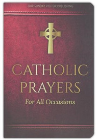 Catholic Prayers for All Occasions is a beautiful compilation of favorite prayers including traditional Catholic prayers, prayers for Eucharistic Adoration, daily prayers for the whole family, seasonal prayers, special occasion prayers, consecrations, and many more. Includes a presentation page, table of contents, and index.