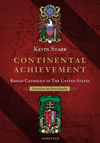 In Continental Ambitions: Roman Catholics in North America , the first volume of Kevin Starr's magisterial work on American Catholics, the narrative evoked Spain, France, and Recusant England as Europeans explored, evangelized, and settled the North American continent. In Continental Achievement: Roman Catholics in the United States, the focus is on the participation of Catholics, alongside their Protestant and Jewish fellow citizens, in the Revolutionary War and the creation and development of the Republic.  With the same panoramic view and cinematic style of Starr's celebrated Americans and the California Dream series, Continental Achievement documents the way in which the American Revolution allowed Roman Catholics of the English colonies of North America to earn a new and better place for themselves in the emergent Republic.  John Carroll makes frequent appearances in roles of increasing importance: missionary, constitution writer for his ex-Jesuit colleagues, prefect apostolic, controversialist and defender of the faith, bishop, founder of Georgetown, Cathedral developer, archbishop and metropolitan, and negotiator with the Court of Rome. In him, the Maryland ethos regarding Roman Catholicism reached a point of penultimate fulfillment.   Starr also vividly portrays other representative personalities in this formative period, including Charles Carroll, the only Catholic to sign the Declaration of Independence; his mother, Elizabeth Brooke Carroll, Sulpician John DuBois, whose escape from France in 1791 was arranged by Robespierre; convert Elizabeth Bayley Seton, founder of the first American sisterhood, the Sisters of Charity;Stephen Moylan, Muster-Master General of the Continental Army; Polish military engineer Thaddeus Kosciuszko; Colonel John Fitzgerald, an aide-de-camp to General Washington; Benedict Flaget, the first Bishop of Bardstown, Kentucky; merchant sea captain John Barry, who fought and won the last naval battle of the war; and William DuBourg, Bish