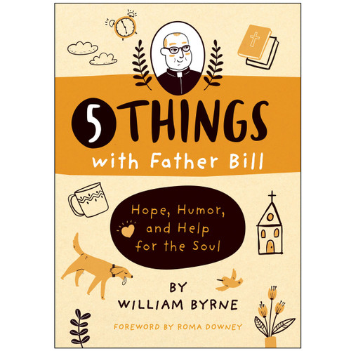 """For almost a decade, popular priest and YouTube personality Fr. Bill Byrne wrote a column titled """"5 Things"""" for his local church newspaper featuring five life hacks, prayer starters, or spiritual meditations to help readers grow closer to God and appreciate the small—but vital—things in life. Now, in a practical and engaging guide to embracing happiness, 5 Things with Father Bill features fifty topics to enhance ordinary days and holidays with insights, reflections, and encouragement.  Filled with wisdom and whimsy, readers will learn:  ways to conquer fear, how to be a genius, the power of blessings and prayers, saints to emulate, tips for Lent, Easter, Advent and Christmas, and even lessons from Maggie, Fr. Bill's pet Labrador retriever.  Witty and endearing with hands-on, real world advice, 5 Things with Father Bill makes the perfect gift for readers looking for a burst of inspiration and a dose of good cheer."""