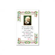 "Picture of Padre Pio on gold blocking print in parchment paper with text (Each new day is another day to love more...)of St. Padre Pio. Made in Italy. 8""W x 11""H"