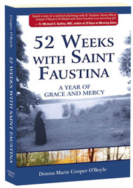 Come spend 52 weeks with St. Faustina! Perfect for any time of the year, this collection of weekly meditations and activities by EWTN host Donna-Marie Cooper O'Boyle, author of The Domestic Church: Room by Room, guides readers on a 52-week spiritual pilgrimage through the life and teachings of the Secretary and Apostle of Divine Mercy, St. Faustina Kowalska (1905-1938). Writing in her usual loving, thoughtful style, Donna-Marie offers readers a light-filled retreat, helping them welcome the grace and power of St. Faustina's spiritual path of mercy and trust into their lives. Drawing deeply upon the wealth of spiritual insight and truth in the Diary of Saint Maria Faustina Kowalska: Divine Mercy in My Soul, Donna-Marie shares with the reader the fruits of her own discipleship at the feet of St. Faustina and other great saints of mercy, such as St. John Paul II and St. Mother Teresa of Calcutta. Rich, beautiful, inspiring, this book will help bring light into your life, and prepare you to share that light with others, as well!