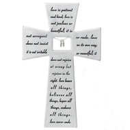 "Love Never Fails Wall Cross is made of a resin stone mix. The Love Never Fails Wall Cross measurements are  7""H x 4.5""W x 0.5""D.  The words on the cross are from Corinthians; Love is Patient and Kind,  Love is not jealous.....Makes a wonderful wedding gift!"