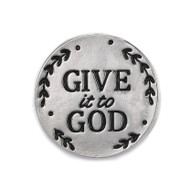 "Give it to God Pocket Token. The 1""D Give it to God Pocket Token is made of zinc.  See also Give it to God Bracelet (Item #222904) and Give it to God Prayer Box (Item #222750), and Give it to God Coffee Mug (2230022), Give it to God Plaque (223155), and Give it to God Tea Towel (223172) Give it to God Prayer Cube"