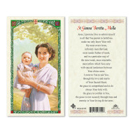 This beautiful laminated Saint Gianna Beretta Molla holy card is bordered in gold. The holy card depicts the 20th century pediatric physician, wife, and mother holding her infant daughter. She placed the life of her unborn child over her own, allowing the child to be born, resulting in her own death. Saint Gianna is a Patron Saint for mothers, physicians, and unborn children. On the back of the card is printed the Prayer to Saint Beretta Molla. Artwork from the Milan, Italy.  Card measures 2.5'' X 4.5''