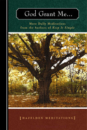 Daily Meditations  God Grant Me . . .offers a reflection, prayer, and action for each day of the year. These meditations serve as a steady spiritual companion for individuals making their way on their recovery journey. The meditations speak clearly to both beginners and old-timers in recovery. Readers will draw inspiration and summon strength while learning to live with greater honesty, compassion, humor, gratitude, and awe.