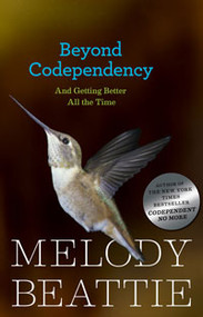 Beyond CoDependency-Melody Beattie