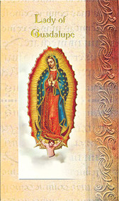 Our Lady of Guadalupe Pamphlet. This pamphlet is a 2 page biography of Our Lady of Guadalupe.  Her name meaning, Her patron attributes, Prayers to Our Lady and her Feast Day are all included in the pamphlet. Gold stamped Italian art.
