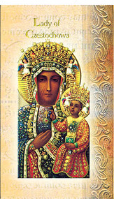 Our  Lady of Czestochowa Pamphlet. This pamphlet is a 2 page biography of Our Lady of Czestochowa.  Her name meaning, Her patron attributes, Prayers to Our Lady and her Feast Day are all included in the pamphlet. Gold stamped Italian art.