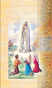 Our Lady of Fatima Pamphlet. This pamphlet is a 2 page biography of Our Lady of Fatima.  Her name meaning, Her patron attributes, Prayers to Our Lady and her Feast Day are all included in the pamphlet. Gold stamped Italian art.