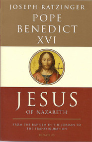 Jesus of Nazareth, From the Baptism in the Jordan to the Transfiguration by Pope Benedict XVI