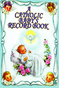 "Catholic Baby's Record Book A beautiful timeless keepsake for the Catholic baby 40 colorful pages of Baby's treasured events and accomplishemnts 8"" x 10"""