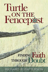 Turtle on the Fencepost, Finding Faith Through Doubt