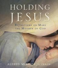 Holding Jesus by Alfred McBride O.Praem