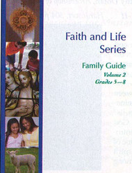 The Faith and Life Family Guide, Grades 5-8