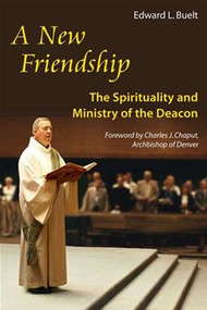 "A New Friendship, The Spirituality and Ministry of the Deacon. By Monsignor Edward L. Buelt ;  Forwarded by the Most Reverend Charles J. Chaput. ""What is a deacon?"" ""What does a deacon do?"" These are two questions pastors, parishioners, and even deacons themselves often ask. Monsignor Edward Buelt answers these questions through an engaging conversation with the Scriptures, the eucharistic liturgy, and church teaching on the diaconate"